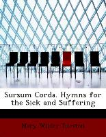 Sursum Corda. Hymns for the Sick and Suffering