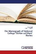 """The Monograph of National College """"Stefan cel Mare"""" Harlau"""