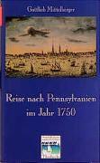 Reise nach Pennsylvanien im Jahr 1750 und Rückreise nach Deutschland im Jahr 1754