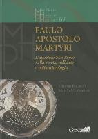 Paulo Apostolo Martyri: L'Apostolo San Paolo Nella Storia, Nell'arte E Nell'archeologia