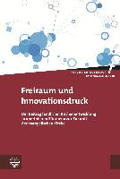 Freiraum und Innovationsdruck