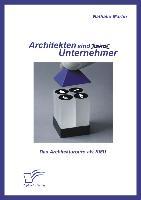Architekten sind (keine) Unternehmer: Das Architekturbüro als KMU