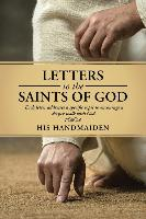 Letters to the Saints of God: Each Letter Addresses a Specific Topic to Encourage a Deeper Walk with God