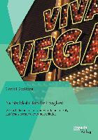Nichts bleibt für die Ewigkeit: Wie sich die amerikanische Entertainment-City Las Vegas immer wieder neu erfindet