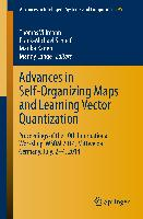 Advances in Self-Organizing Maps and Learning Vector Quantization