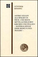 Antike Säulen als Spolien in früh- und hochmittelalterlichen Kirchen und Pfalzen