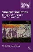 Violent Societies: Networks of Violence in Civil War and Peace