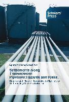 Settlements along Transmission Pipelines:Hazards and Risks