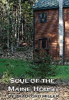 Soul of the Maine House: For Those Seeking a Spiritual Home in America: A Radical Religious Reflection