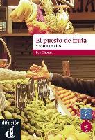 El puesto de fruta y otros relatos. A2-B1. (Incl. CD)
