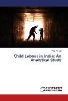 Child Labour in India: An Analytical Study
