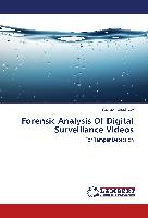Forensic Analysis Of Digital Surveillance Videos