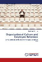 Organizational Culture and Employee Retention
