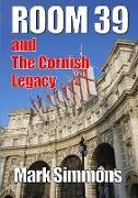 Room 39 & the Cornish Legacy