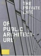 Private Life of Public Architecture