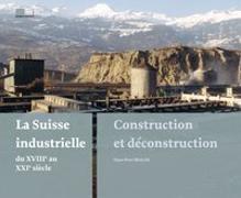 La Suisse industrielle du 18e au 21e siècle
