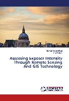 Assessing Exposer Intensity Through Remote Sensing And GIS Technology
