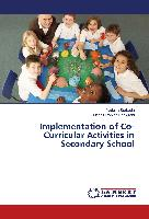 Implementation of Co-Curricular Activities in Secondary School