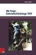 Die Prager Botschaftsflüchtlinge 1989