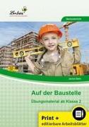 Auf der Baustelle. Grundschule, Sachunterricht, Klasse 2-4