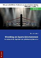 Wrestling als Sports Entertainment
