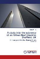 A study into the existence of an Urban Heat Island in Sheffield, UK