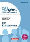 99 Tipps für die Grundschule. Für Klassenlehrer