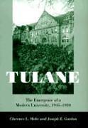 Tulane: The Emergence of a Modern University, 1945-1980