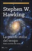 La grande storia del tempo. Guida ai misteri del cosmo