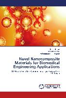 Novel Nanocomposite Materials for Biomedical Engineering Applications