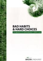 Bad Habits & Hard Choices