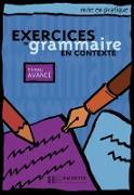 Exercices de grammaire en contexte. Niveau avancé / Livre de l'élève - Kursbuch