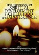 The Handbook of Spiritual Development in Childhood and Adolescence