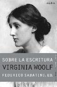 Sobre la escritura : Virginia Woolf : apagar las luces y mirar al mundo de vez en cuando