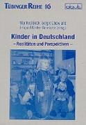 Kinder in Deutschland: Realitäten und Perspektiven