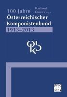 100 Jahre Österreichischer Komponistenbund 1913-2013
