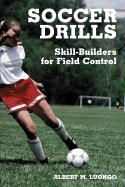 Soccer Drills: Skill-Builders for Field Control