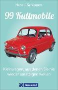 99 Kultmobile aus denen Sie nie wieder aussteigen wollen