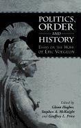 Politics, Order and History: Essays on the Work of Eric Voegelin