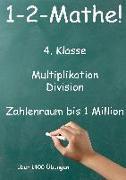 1-2-Mathe! - 4. Klasse - Multiplikation, Division, Zahlenraum bis 1 Million