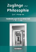 Zugänge zur Philosophie. Qualifikationsphase. Handreichungen für den Unterricht