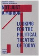 Not just a mirror. Looking for the political theatre today