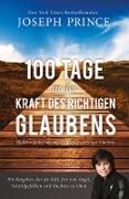 100 Tage in der Kraft des richtigen Glaubens