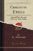Christian Ethics: Special Part, Second Division: Social Ethics (Classic Reprint)