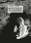 Manifeste incertain. Vol. 2
