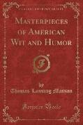 Masterpieces of American Wit and Humor, Vol. 2 (Classic Reprint)