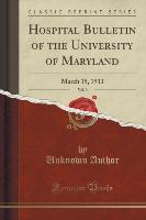 Hospital Bulletin of the University of Maryland, Vol. 9