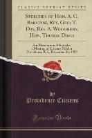 Speeches of Hon. A. C. Barstow, Rev. Geo, T. Day, Rev. A. Woodbury, Hon. Thomas Davis