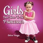 Girls Don't Have to Be Princesses