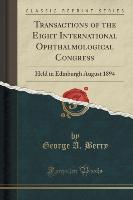 Transactions of the Eight International Ophthalmological Congress